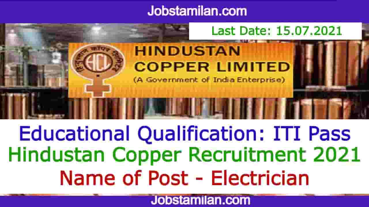 Hindustan Copper Recruitment 2021 Out - Apply Form Electrician Post