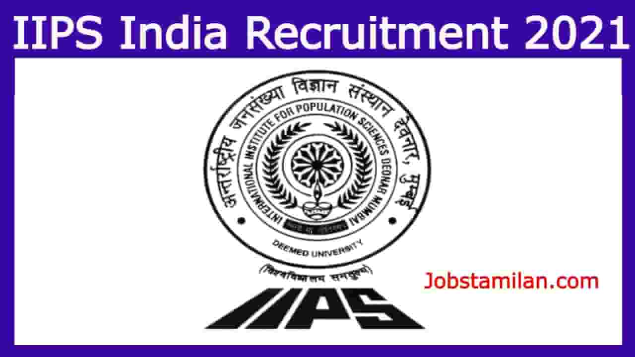 IIPS India Recruitment 2021- Apply Online Form Research Officer, Project Officer, Programmer