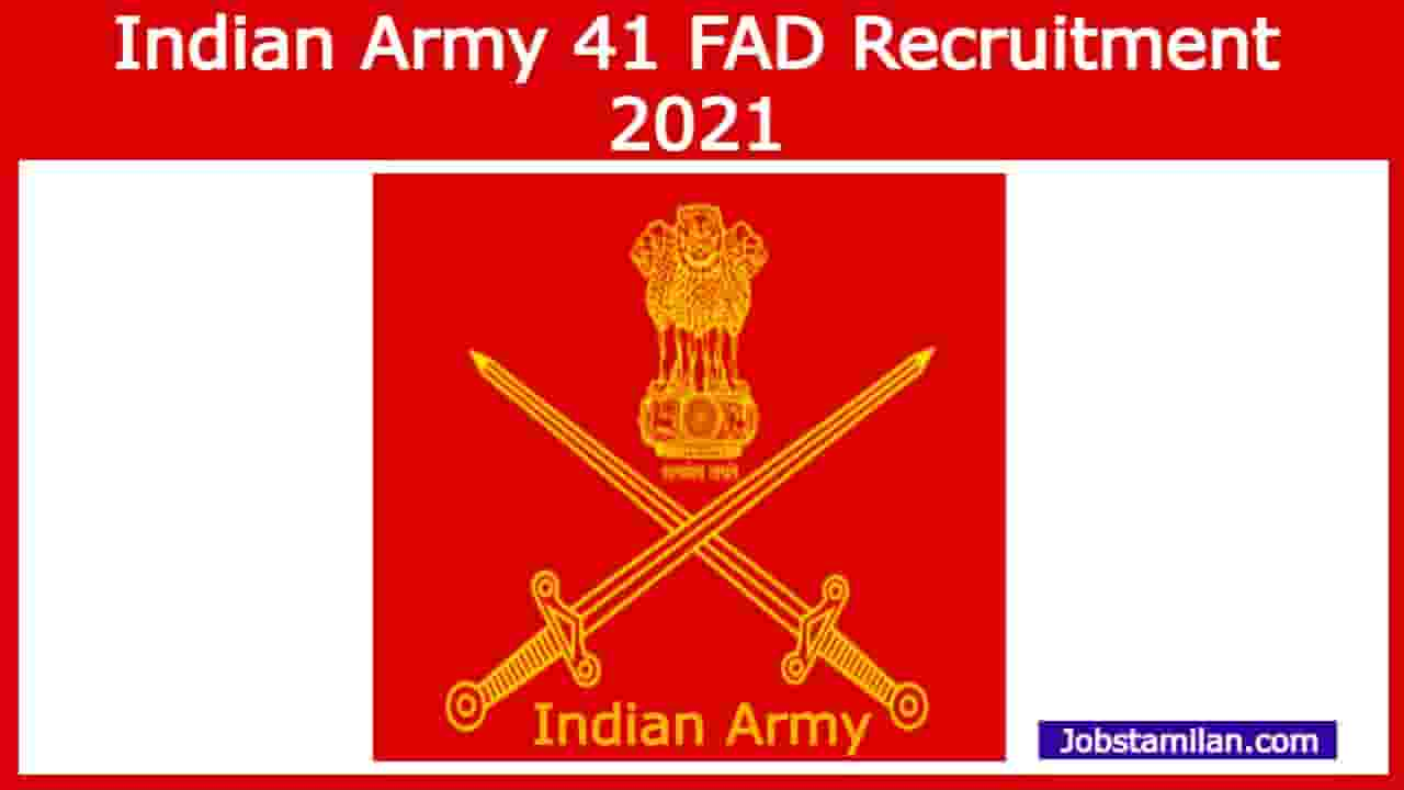 Indian Army 41 FAD Recruitment 2021 - Apply Offline 458 Fireman, MTS, and Various Post