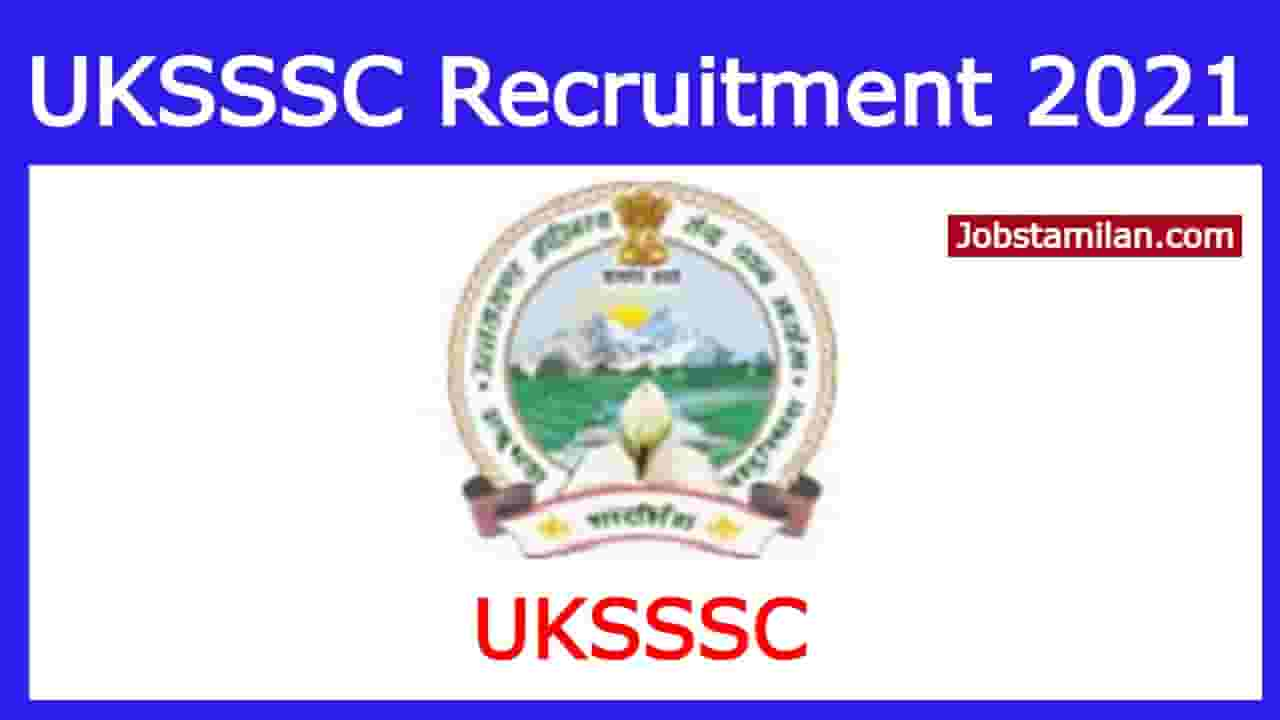UKSSSC Recruitment 2021 - Apply Online Lab Assistant, Cooperative Supervisor, and Various Post